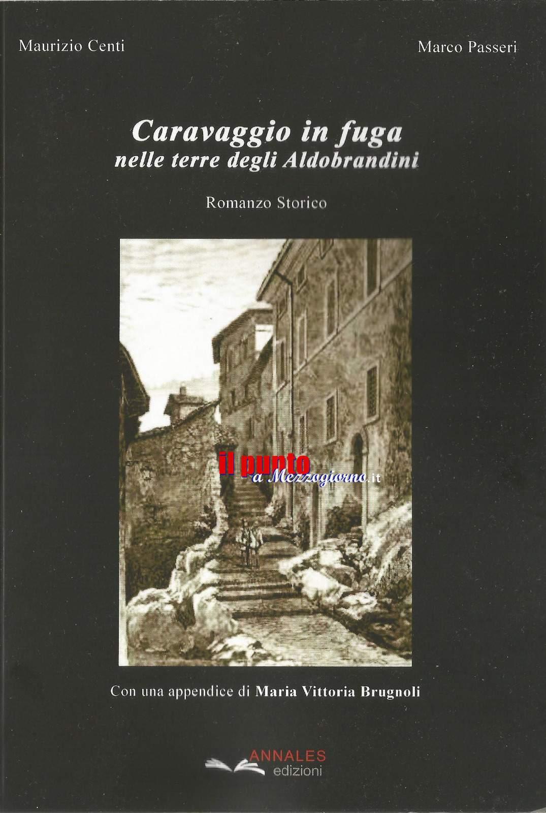 Caravaggio in fuga nelle terre degli Aldobrandini. Attesa a Carpineto Romano per la presentazione del volume di Centi e Passeri
