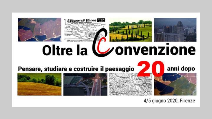Oltre la convenzione – Pensare, Studiare e costruire il Paesaggio 20 anni dopo
